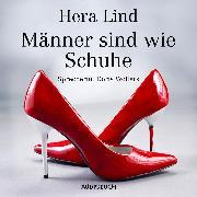 Cover-Bild zu Lind, Hera: Männer sind wie Schuhe (Audio Download)