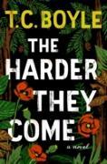 Cover-Bild zu Boyle, T.C.: Harder They Come (eBook)