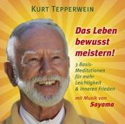 Cover-Bild zu DAS LEBEN BEWUSST MEISTERN!