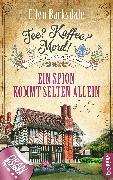 Cover-Bild zu Barksdale, Ellen: Tee? Kaffee? Mord! Ein Spion kommt selten allein (eBook)