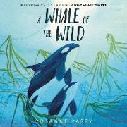Cover-Bild zu Parry, Rosanne: A Whale of the Wild