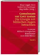 Cover-Bild zu Gemeinsam vor Gott treten Die Liturgie mit biblischen Augen betrachten von Jeggle-Merz, Birgit (Hrsg.)