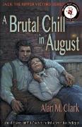 Cover-Bild zu Clark, Alan M: A Brutal Chill in August