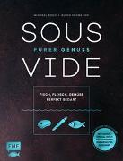 Cover-Bild zu Sous-Vide - Purer Genuss: Fisch, Fleisch, Gemüse perfekt gegart
