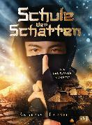Cover-Bild zu Langer, Andreas: Schule der Schatten - Die lautlosen Kämpfer (eBook)