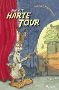 Cover-Bild zu Hartmann, Andreas: Auf die harte Tour (eBook)
