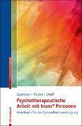 Cover-Bild zu Günther, Mari: Psychotherapeutische Arbeit mit trans* Personen