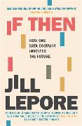 Cover-Bild zu Lepore, Jill: If Then