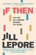 Cover-Bild zu Lepore, Jill: If Then (eBook)
