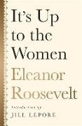 Cover-Bild zu Roosevelt, Eleanor: It's up to the Women