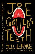 Cover-Bild zu Lepore, Jill: Joe Gould's Teeth