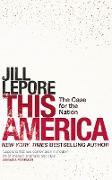 Cover-Bild zu Lepore, Jill: This America: The Case for the Nation (eBook)