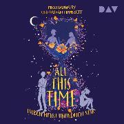 Cover-Bild zu Lippincott, Rachael: All This Time - Lieben heißt unendlich sein (Audio Download)