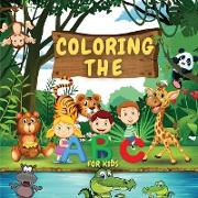 Cover-Bild zu Jensen, Andrea: Coloring The ABCs For Kids: Coloring The ABCs Learning Book For Kids, Babies And Toddlers. Fun Educational Book Full Of Learning For Children. Per