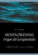 Cover-Bild zu Jensen, Per Michael: Mentaltræning. Frigør dit kampinstinkt (eBook)