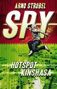 Cover-Bild zu Strobel, Arno: SPY - Hotspot Kinshasa (eBook)