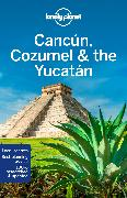 Cover-Bild zu Lonely Planet Cancun, Cozumel & the Yucatan