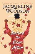 Cover-Bild zu Woodson, Jacqueline: Before the Ever After