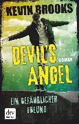 Cover-Bild zu Brooks, Kevin: Devil's Angel - Ein gefährlicher Freund (eBook)