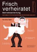 Cover-Bild zu Tiger, Caroline: Frisch verheiratet - Betriebsanleitung