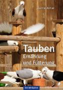 Cover-Bild zu Köhler, Dietmar: Tauben - Ernährung und Fütterung