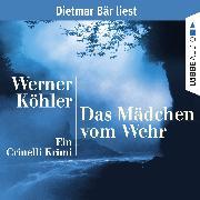 Cover-Bild zu Köhler, Werner: Das Mädchen vom Wehr - Ein Crinelli Krimi (Audio Download)
