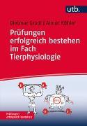 Cover-Bild zu Gradl, Dietmar: Prüfungen erfolgreich bestehen im Fach Tierphysiologie