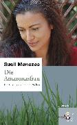 Cover-Bild zu Menezes, Sueli: Die Amazonasfrau (eBook)