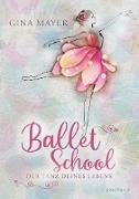 Cover-Bild zu Mayer, Gina: Ballet School - Der Tanz deines Lebens (eBook)
