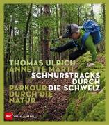 Cover-Bild zu Schnurstracks durch die Schweiz von Ulrich, Thomas