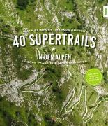 Cover-Bild zu 40 Supertrails in den Alpen von Beimfohr, Gitta