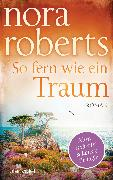 Cover-Bild zu Roberts, Nora: So fern wie ein Traum (eBook)