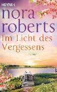 Cover-Bild zu Roberts, Nora: Im Licht des Vergessens