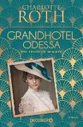 Cover-Bild zu Roth, Charlotte: Grandhotel Odessa. Die Stadt im Himmel (eBook)