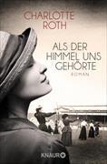 Cover-Bild zu Roth, Charlotte: Als der Himmel uns gehörte (eBook)
