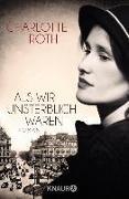 Cover-Bild zu Roth, Charlotte: Als wir unsterblich waren (eBook)