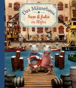 Cover-Bild zu Schaapman, Karina: Das Mäusehaus. Sam & Julia im Hafen