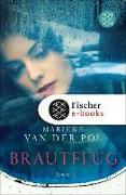 Cover-Bild zu Pol, Marieke van der: Brautflug (eBook)
