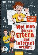 Cover-Bild zu Johnson, Pete: Wie man seinen Eltern das Internet erklärt (eBook)