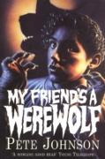 Cover-Bild zu Johnson, Pete: My Friend's A Werewolf (eBook)