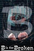 Cover-Bild zu Warman, Brittany: B is for Broken (Alphabet Anthologies, #2) (eBook)