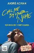 Cover-Bild zu Aciman, André: Call Me by Your Name Ruf mich bei deinem Namen (eBook)