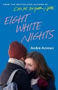 Cover-Bild zu Aciman, Andre: Eight White Nights (eBook)