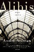 Cover-Bild zu Aciman, André: Alibis (eBook)