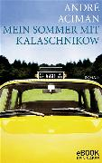 Cover-Bild zu Aciman, André: Mein Sommer mit Kalaschnikow (eBook)