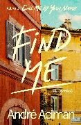 Cover-Bild zu Aciman, André: Find Me (eBook)