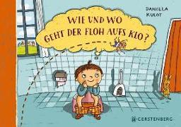 Cover-Bild zu Kulot, Daniela: Wie und wo geht der Floh aufs Klo?