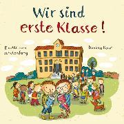Cover-Bild zu Kulot, Daniela: Wir sind erste Klasse (Audio Download)