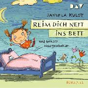 Cover-Bild zu Kulot, Daniela: Reim dich nett ins Bett und weitere Reimgeschichten (Audio Download)