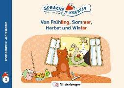 Cover-Bild zu Kulot, Daniela: Von Frühling, Sommer, Herbst und Winter · Themenheft 3: Jahreszeiten